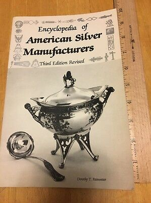 Encyclopedia of American Silver Manufactures - 3rd edition by Dorothy Rainwater
