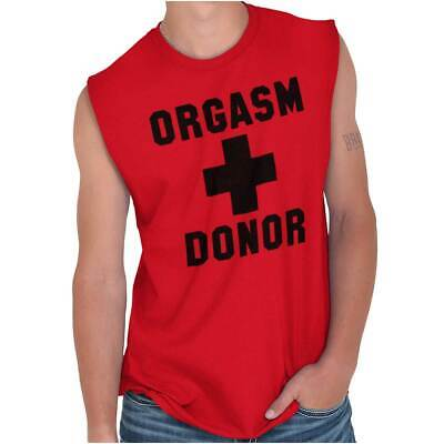 Orgasm Donor Funny Shirt | Sarcastic Adult Gift Idea Sexual Sleeveless T Shirt