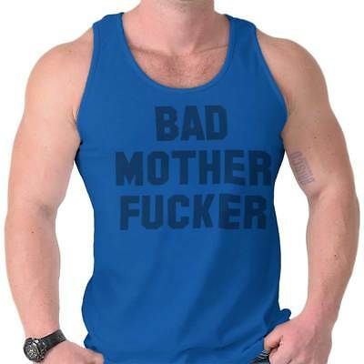 Bad Mother Fcker Cool Awesome Rude Graphic Humor Funny Quote Tank Top Shirt