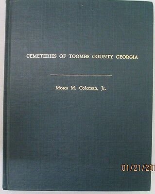Cemeteries of Toombs County Georgia / Moses M. Coleman, Jr. - Signed 1st Ed.1994
