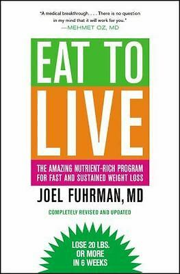 Eat to Live by Joel Fuhrman, Brand NEW Paperback, Free Shipping