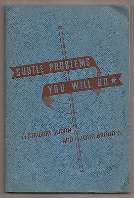 SUBTLE PROBLEM YOU WILL DO by  Stewart Judah and John Braun 1937