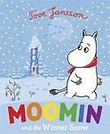 Moomin and the Winter Snow. Based on the Original Book by Tove Jansson