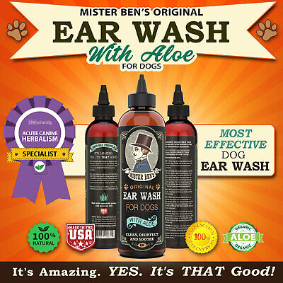 Dog Ear Infection Treatment by Mister Bens - Original Ear Wash w/Aloe for Dogs