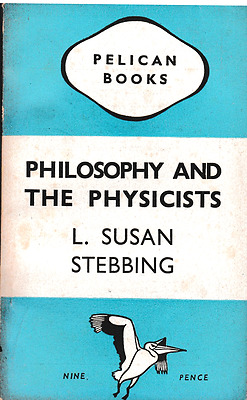 "Susan Stebbing ""Philosophy and the Physicists"" Pelican 1944, 1st Penguin Edn, VG"