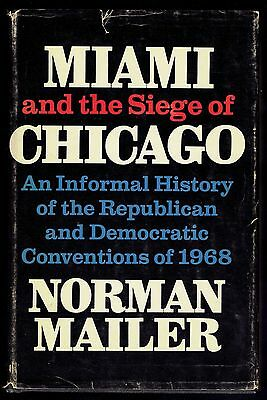 NORMAN MAILER - MIAMI AND THE SIEGE OF CHICAGO - 1968 - SIGNED - 1st  ED in DJ