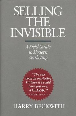 Selling the Invisible : A Field Guide to Modern Marketing by Harry Beckwith (19…