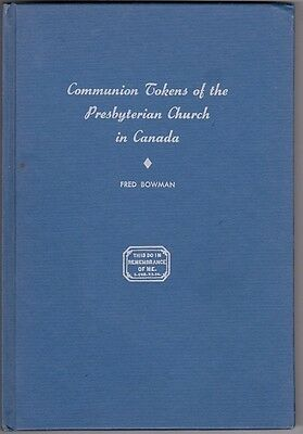 Book;  Communion Tokens of the Presbyterian Church in Canada, Bowman.. FREE SHIP