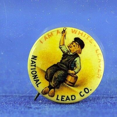 Antique Celluloid Advertising Pin Back For National Lead Co I Am A White Leader