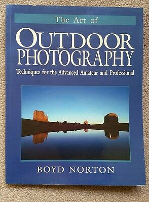 The Art of Outdoor Photography : Techniques for the Advanced Amateur and...