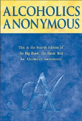 NEW Alcoholics Anonymous: The Big Book by Anonymous