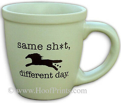 Same Sh*t Different Day Horse Manure Equestrian Horse Lover's Coffee Mug Cup