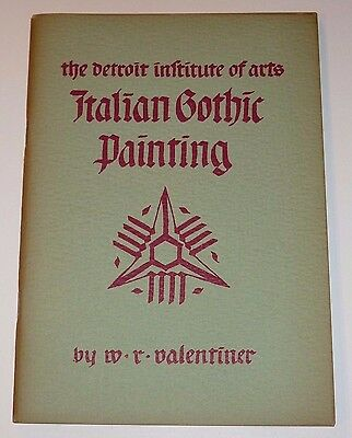 Italian Gothic Painting by W.R. Valentiner: The Detroit Institute of Art, 1944