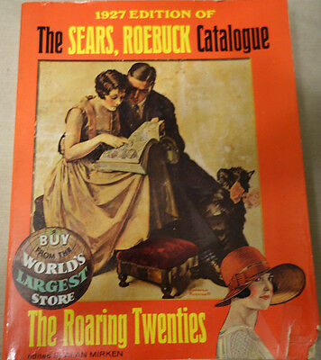 1927 Edition of The Sears, Roebuck Catalogue The Roaring Twenties 1970s reprint