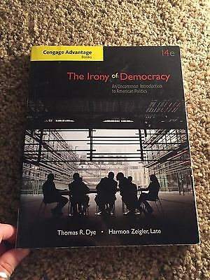 The Irony of Democracy : An Uncommon Introduction to American Politics by Thomas