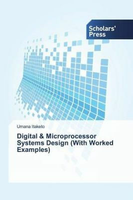 Umana Itaketo - Digital and Microprocessor Systems Design (With Worked Exam NEU