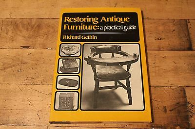 Restoring Antique Furniture: A Practical Guide by Richard Gethin