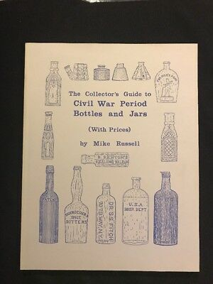 The Collectors Guide to Civil War Period Bottles & Jars w/Price 1988 1ST ED.