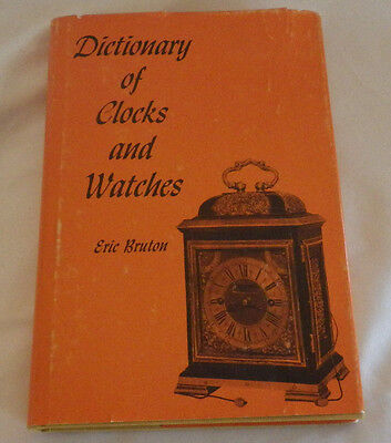 Dictionary of Clocks and Watches by Eric Bruton Hardcover Book