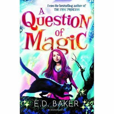 A Question of Magic by E. D. Baker (Paperback, 2014)-9781408839294-G046