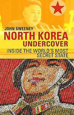 North Korea Undercover: Inside the World's Most Secret State-ExLibrary