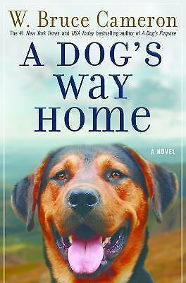A Dog's Way Home by W. Bruce Cameron (2017, Hardcover)