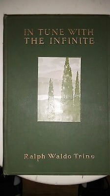 IN TUNE WITH THE INFINITE by Ralph Waldo TRINE: Copywright, 1897 Good