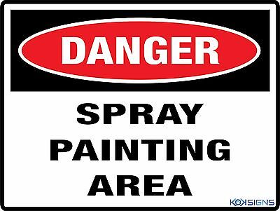 Danger Spray Painting Area Sign  ---  Various Sizes Sign And Sticker Options