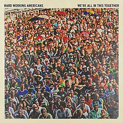 Hard Working Americans Cd - We're All In This Together (2017) - New Unopened
