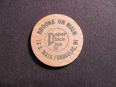 Fond Du Lac, Wisconsin Wooden Nickel token - Brooke On Main WI Wooden Coin Paper