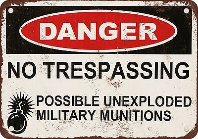 """7"""" x 10"""" Metal Sign - Danger Unexploded Military Munitions - Vintage Look Reprod"""