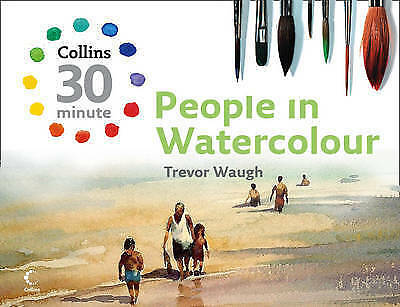 People in Watercolour (Collins 30 Minute Painting)-ExLibrary