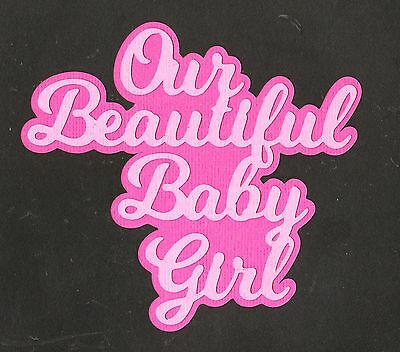 Scrapbooking Words - Our Beautiful Baby Girl-2 layer-pinks