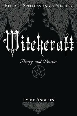 Witchcraft Theory and Practice - Ly De Angeles