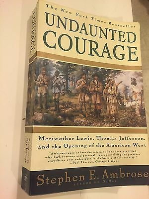 UNDAUNTED COURAGE STEPHEN AMBROSE 1997~Soft Cover~Good Condition.