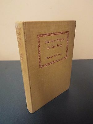 The Four Gospels in One Story by Freeman Wills Crofts - 1949