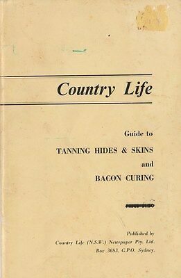 Tanning Hides & Skins and Bacon Curing QUEENSLAND Country Life BOOK SCARCE