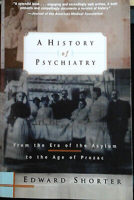 A History of Psychiatry: From the Era of the Asylum to the Age of Prozac by...