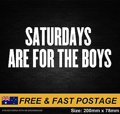 Saturdays Are For The Boys Vinyl Sticker JDM Yeah 4x4 Decal Funny Nissan Toyota