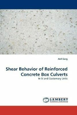 Anil Garg - Shear Behavior of Reinforced Concrete Box Culverts - In SI and  NEU