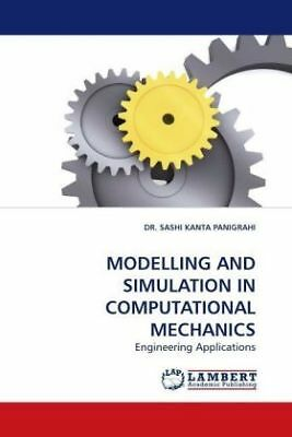 Sashi K Pangrahi - MODELLING AND SIMULATION IN COMPUTATIONAL MECHANICS - En NEU
