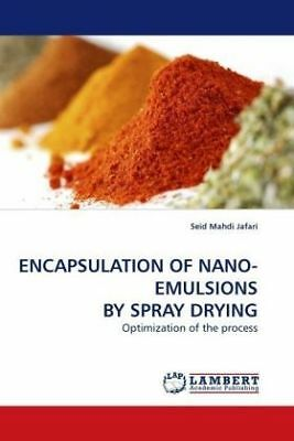 Seid Mahdi Jafari - ENCAPSULATION OF NANO-EMULSIONS BY SPRAY DRYING - Optim NEU