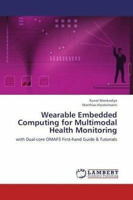 Kunal Mankodiya - Wearable Embedded Computing for Multimodal Health Monitor NEU