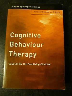 Cognitive Behaviour Therapy: a Guide for the Practicing Clin by Gregoris...