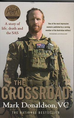 The Crossroad: A Story of Life, Death and the SAS by Mark Donaldson (Paperback,