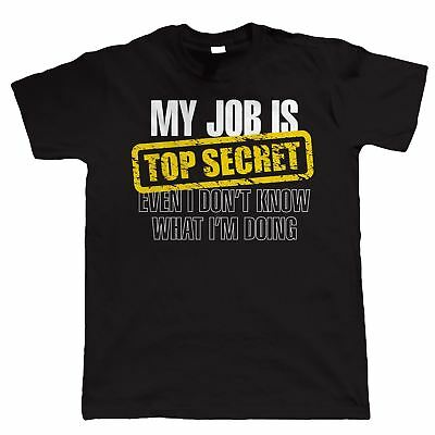 My Job Is Top Secret, Mens Funny T Shirt Birthday Gift for Dad Him Fathers Day>>