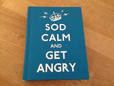 Sod Calm and Get Angry: resigned advice for hard times by Ebury Publishing...