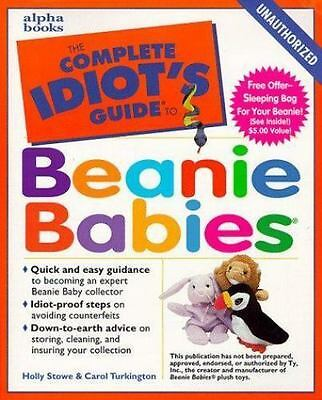 The Complete Idiot's Guide: Beanie Babies by Carol Turkington and Holly Stowe (1