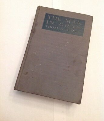 """Book """"The Man In Gray"""" by Thomas Dixon copyright 1921, Printed in USA"""