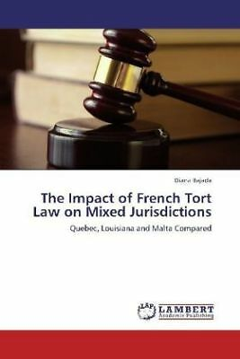 Diana Bajada - The Impact of French Tort Law on Mixed Jurisdictions - Quebe NEU